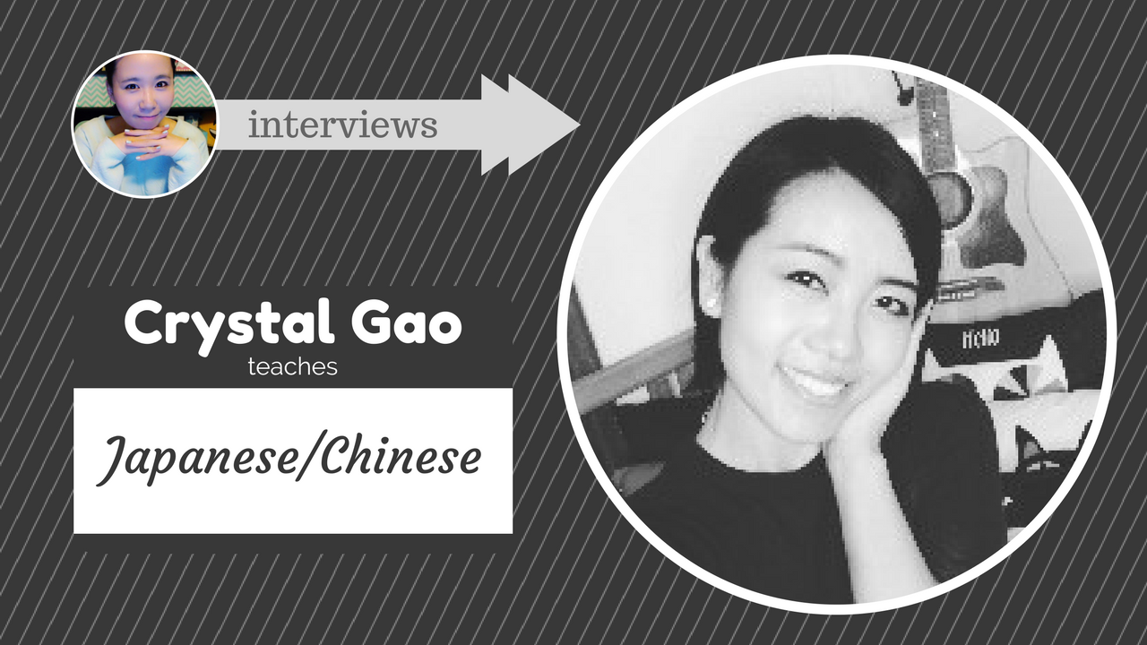 Interview with Crystal – A Japanese/Chinese Teacher
